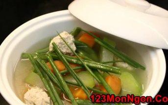 Cách làm canh chả gà nấu rau củ ngọt mát ngon cơm ngày hè